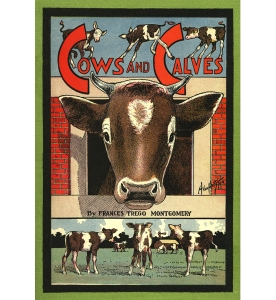 Illustration: Cover Artwork. COWS AND CALVES. Written by Frances Trego Montgomery. Illustrations by Hugo Von Hofsten. Barse & Hopkins Publishers: New York. 1912.