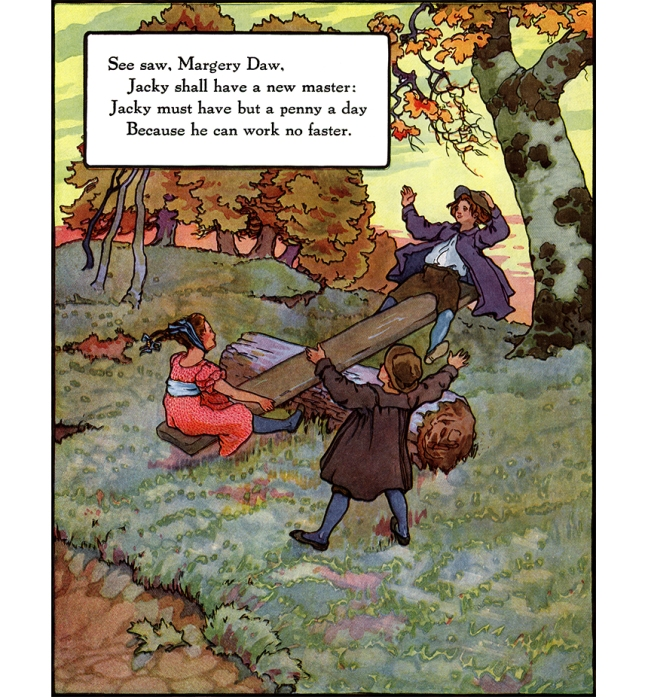 Illustration:  See saw, Margery Daw  Mother Goose - Volland Popular Edition.  Edited by Eulalie Osgood Grover.  Illustrated by Frederick Richardson.  Published by P. F. Volland Company: New York, Chicago & Toronto. 1921.